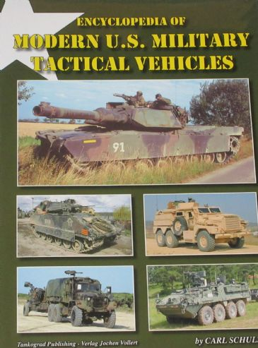Encyclopedia of Modern U.S. Military Tactical Vehicles, by Carl Schulze